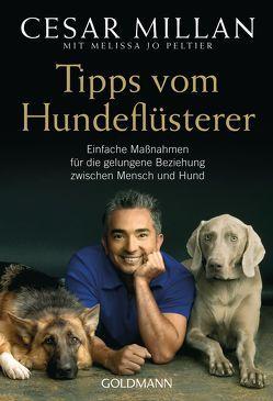 Tipps vom Hundeflüsterer von Millan,  Cesar, Panster,  Andrea, Peltier,  Melissa Jo