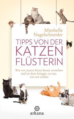 Tipps von der Katzenflüsterin von Nagelschneider,  Mieshelle, Panster,  Andrea