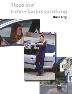 Tipps zur Fahrerlaubnisprüfung von Erny,  Dudo