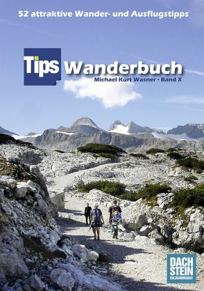 Tips Wanderbuch Band X von Wasner,  Michael Kurt