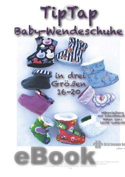 TipTap Babyschuhe Schnittmuster für Gr. 16 bis 20 von firstloungeberlin von Schille,  Ina