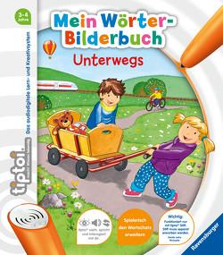 tiptoi® Mein Wörter-Bilderbuch Unterwegs von Follert,  Yvonne, Rau,  Katja