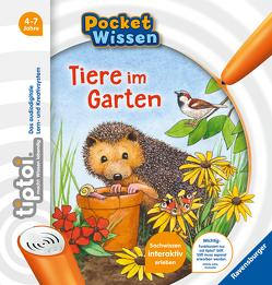 tiptoi® Tiere im Garten von Neubauer,  Annette, Schuld,  Kerstin M.