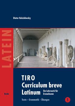 TIRO Curriculum breve Latinum (1) von Kolschöwsky,  Dieter, Koske,  Torsten
