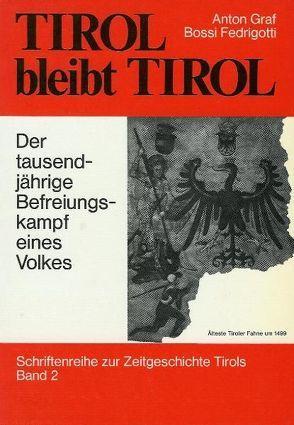 Tirol bleibt Tirol von Bossi Fedrigotti,  Anton
