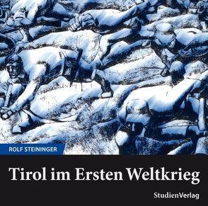 Tirol im Ersten Weltkrieg von Steininger,  Rolf