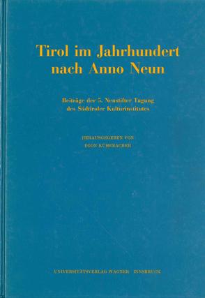 Tirol im Jahrhundert nach Anno Neun von Kühebacher,  Egon