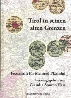 Tirol in seinen alten Grenzen von Sporer-Heis,  Claudia