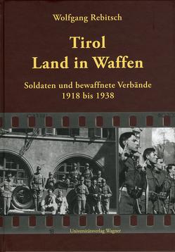 Tirol – Land in Waffen von Rebitsch,  Wolfgang