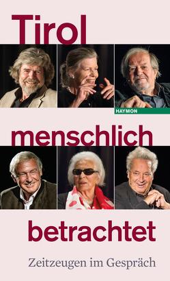 Tirol menschlich betrachtet von Casinos Austria, ORF Tirol, Tiroler Tageszeitung