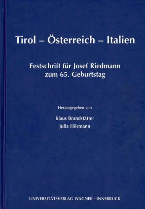 Tirol – Österreich – Italien. Festschrift für Josef Riedmann zum 65. Geburtstag von Brandstätter,  Klaus, Hörmann,  Julia