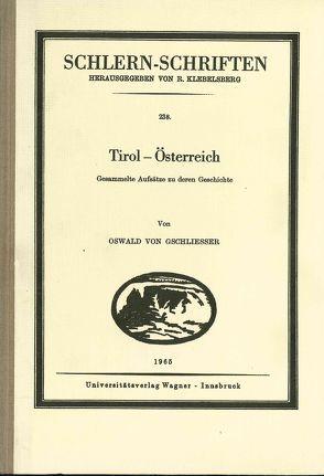 Tirol – Österreich von Gschliesser,  Oswald von