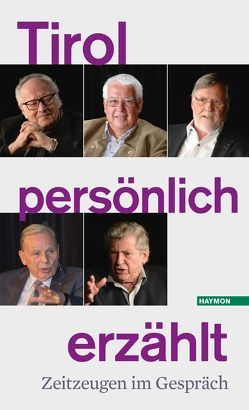 Tirol persönlich erzählt von Casinos Austria, ORF Tirol, Tiroler Tageszeitung