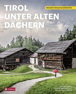 Tirol unter alten Dächern von Bertagnolli,  Thomas, Keuschnigg,  Georg, Knoll,  Johann