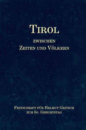 Tirol zwischen Zeiten und Völkern von Thurnher,  Eugen