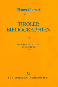 Tirolensienkatalog. Zuwachsverzeichnis der UB Innsbruck für das Jahr 1996 von Heller,  Karin, Niedermair,  Klaus