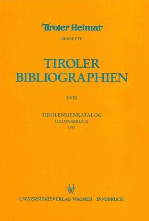 Tirolensienkatalog. Zuwachsverzeichnis der UB Innsbruck für das Jahr 1997 von Heller,  Karin, Niedermair,  Klaus
