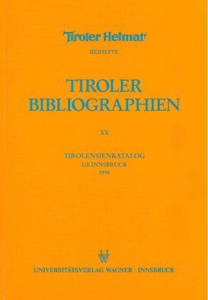 Tirolensienkatalog. Zuwachsverzeichnis der UB Innsbruck für das Jahr 1998 von Heller,  Karin, Niedermair,  Klaus