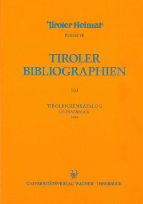 Tirolensienkatalog. Zuwachsverzeichnis der UB Innsbruck für das Jahr 1999 von Heller,  Karin, Niedermair,  Klaus