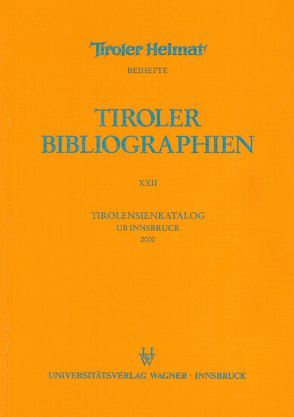 Tirolensienkatalog. Zuwachsverzeichnis der UB Innsbruck für das Jahr 2000 von Heller,  Karin, Niedermair,  Klaus