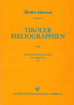 Tirolensienkatalog. Zuwachsverzeichnis der UB Innsbruck für das Jahr 2001 von Heller,  Karin, Niedermair,  Klaus