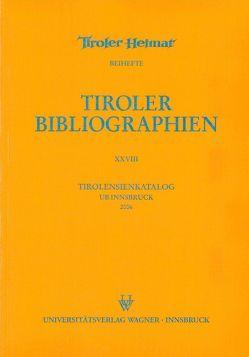 Tirolensienkatalog. Zuwachsverzeichnis der UB Innsbruck für das Jahr 2006 von Kinzner,  Christina, Niedermair,  Klaus, Zerlauth,  Peter