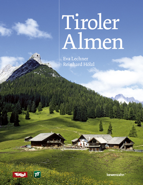 Tiroler Almen von Hölzl,  Reinhard, Lechner,  Eva