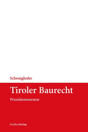 Tiroler Baurecht von Christian,  Schwaighofer