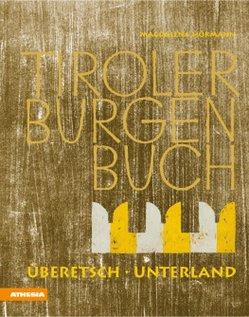 Tiroler Burgenbuch von Hörmann-Weingartner,  Magdalena