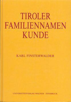 Tiroler Familiennamenkunde von Finsterwalder,  Karl