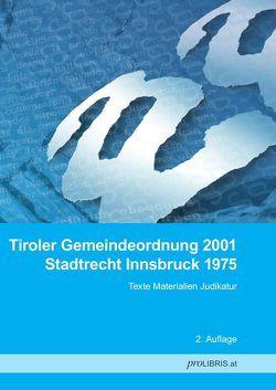 Tiroler Gemeindeordnung 2001 / Stadtrecht Innsbruck 1975 von proLIBRIS VerlagsgesmbH