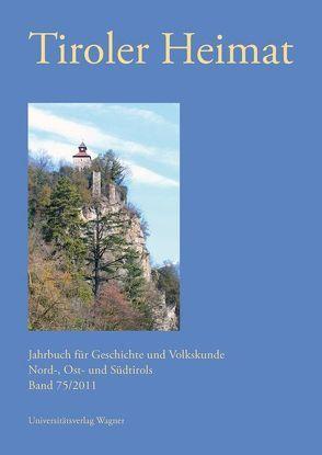 Tiroler Heimat 75 (2011) von Riedmann,  Josef, Schober,  Richard