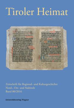 Tiroler Heimat 80 (2016) von Antenhofer,  Christina, Schober,  Richard