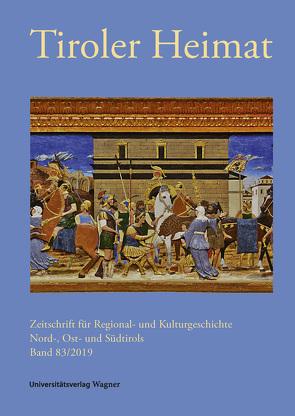 Tiroler Heimat 83 (2019) von Antenhofer,  Christina, Schober,  Richard
