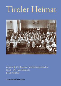 Tiroler Heimat 84 (2020) von Antenhofer,  Christina, Schober,  Richard