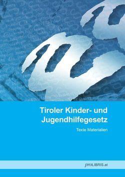 Tiroler Kinder- und Jugendhilfegesetz von proLIBRIS VerlagsgesmbH