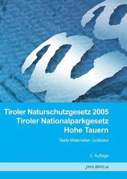 Tiroler Naturschutzgesetz 2005 / Tiroler Nationalparkgesetz Hohe Tauern von proLIBRIS VerlagsgesmbH