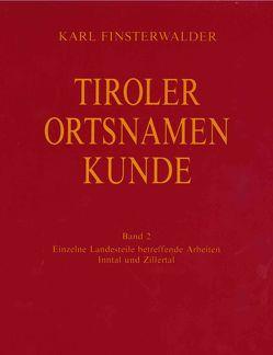 Tiroler Ortsnamenkunde Band 2: Einzelne Landesteile betreffende Arbeiten: Inntal und Zillertal von Finsterwalder,  Karl, Grass,  Nikolaus, Ölberg,  Hermann M.