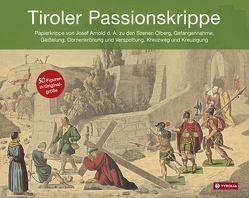Tiroler Passionskrippe von Arnold d.Ä.,  Josef, Verband der Tiroler Krippenfreunde