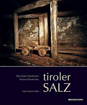 Tiroler Salz von Ebenbichler,  Michael, Ebenbichler,  Otto W, Olah,  Stefan