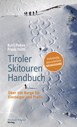 Tiroler Skitouren Handbuch von Hüttl,  Franz, Pokos,  Kurt
