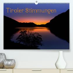 Tiroler StimmungenAT-Version (Premium, hochwertiger DIN A2 Wandkalender 2021, Kunstdruck in Hochglanz) von Mauerhofer,  Florian