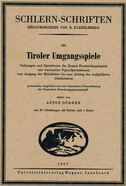 Tiroler Umgangsspiele von Dörrer,  Anton