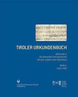Tiroler Urkundenbuch. Abteilung II: Die Urkunden zur Geschichte des Inn-, Eisack- und Pustertals von Bitschnau,  Martin, Obermair,  Hannes