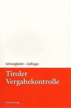 Tiroler Vergabekontrolle von Sallinger,  Michael E., Schwaighofer,  Christian
