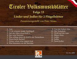 Tiroler Volksmusikblätter Folge 13 von Moser,  Peter