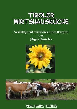 Tiroler Wirtshausküche von Hofinger,  Johannes, Nentwich,  Jürgen, Nentwich,  Otto