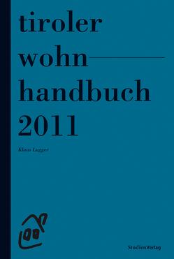 Tiroler Wohnhandbuch 2011 von Lugger,  Klaus