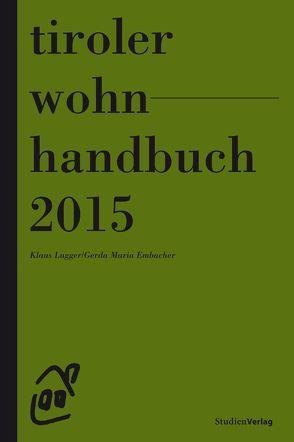 Tiroler Wohnhandbuch 2015 von Embacher,  Gerda Maria, Lugger,  Klaus
