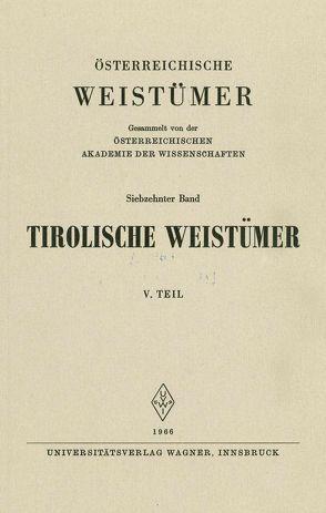Tirolische Weistümer, V. Teil (Unterinntal) von Finsterwalder,  Karl, Grass,  Nikolaus